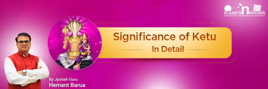 Ketu_Significance_by_Hemant_Barua
