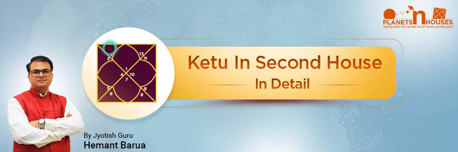 Ketu in the Second House