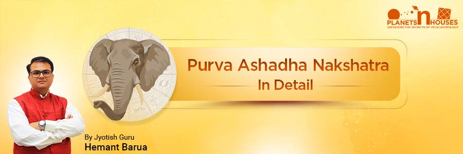 Purva Ashada Nakshatra